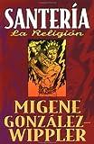 Santería la religión (Spanish Edition) (1567182682) by González-Wippler, Migene