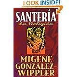 Santería: La Religión (Spanish Edition)