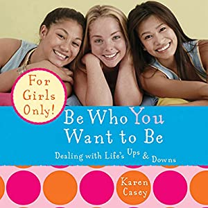 Be Who You Want to Be: Dealing with Life's Ups & Downs Audiobook