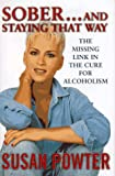 Sober and Staying That Way: A New Cure for Alcoholism