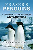 img - for Fraser's Penguins: A Journey to the Future in Antarctica (John MacRae Books) book / textbook / text book