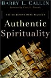 Authentic Spirituality: Moving Beyond Mere Religion