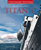 img - for Father Browne's Titanic Album: A Passenger's Photographs and Personal Memoir book / textbook / text book