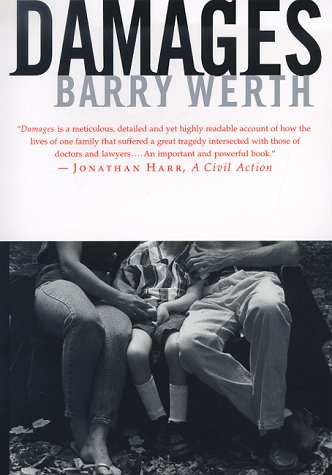 Damages : One Familys Legal Struggles in the World of Medicine, BARRY WERTH