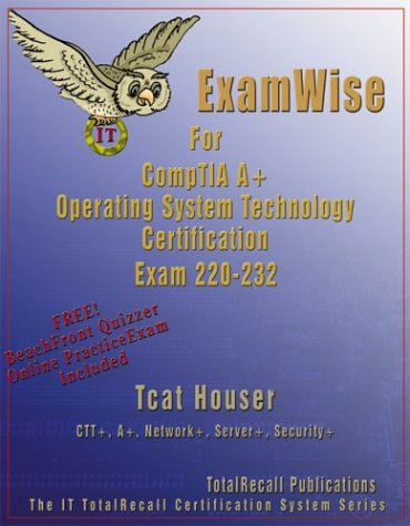 Examwise for Comptia A+ Operating System Exam 220-232 with Online Exam