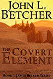 img - for The Covert Element - A James Becker Thriller (James