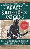 We Were Soldiers Once... and Young: Ia Drang--The Battle That Changed the War in Vietnam (0060975768) by Harold G. Moore