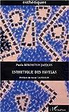 echange, troc Paola Berenstein Jacques - Esthétiques des favelas : Les favelas de Rio à travers l'oeuvre de Hélio Oiticica