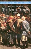 The Lower Depths (Dover Thrift Editions) (048641115X) by Gorky, Maxim
