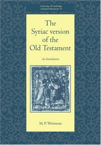 The Syriac Version of the Old Testament (University of Cambridge Oriental Publications)