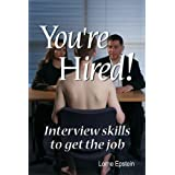 You're Hired Interview Skills to Get the Job