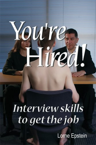You're Hired! Interview Skills to Get the Job