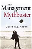 img - for The Management Mythbuster   [MGMT MYTHBUSTER] [Hardcover] book / textbook / text book