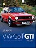 You & Your VW Golf GTI: Buying, Enjoying, Maintaining and Modifying