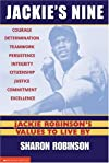 Jackie's Nine : Jackie Robinson's Values to Live by