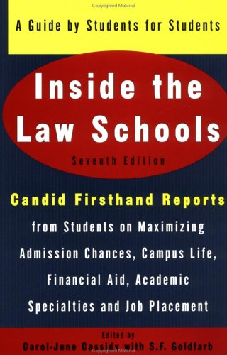 Inside the Law Schools : A Guide by Students for Students, CAROL-JUNE CASSIDY, S. F. GOLDFARB, SALLY F. GOLDFARB