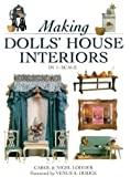 Making Dolls' House Interiors in 1/2 Scale: Decor and Furnishings in 1/12 Scale