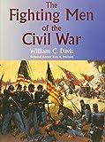 The Fighting Men of the Civil War (0806130601) by Davis, William C.