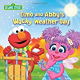 Elmo and Abbys Wacky Weather Day (Sesame Street)