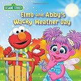 Elmo and Abby's Wacky Weather Day (Sesame Street) (0375872442) by Kleinberg, Naomi