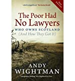 img - for [(The Poor Had No Lawyers: Who Owns Scotland and How They Got it )] [Author: Andy Wightman] [May-2013] book / textbook / text book