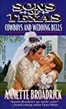 Sons Of Texas:  Cowboys And Wedding Bells  (By Request) (Harlequin by Request: Sons of Texas) (0373201575) by Annette Broadrick