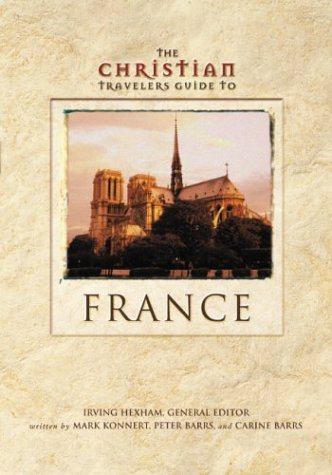 Christian Travelers Guide to France