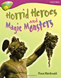 Oxford Reading Tree: Stage 10A: TreeTops More Non-fiction: Horrid Heroes and Magic Monsters (0198461038) by MacDonald, Fiona