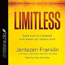Limitless: Your Past Is a Memory. God Makes All Things New. | Livre audio Auteur(s) : Jentezen Franklin Narrateur(s) : Sean Runnette