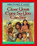 Close Your Eyes So You Can See: Stories of Children in the Life of Jesus