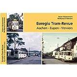 Euregio Tram-Revue. Aachen-Eupen-Verviers