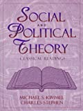 Social and Political Theory: Classical Readings (0023640014) by Kimmel, Michael S.