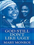God Still Don't Like Ugly (Thorndike African-American)