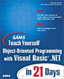 img - for Sams Teach Yourself Object-Oriented Programming with VB.NET in 21 Days book / textbook / text book