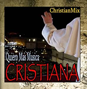 Quiero Mas Musica Cristiana