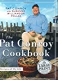 The Pat Conroy Cookbook: Recipes From My Life (Random House Large Print Biography) (0375434356) by Conroy, Pat