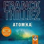 Atomka (Franck Sharko & Lucie Hennebelle 3) | Franck Thilliez