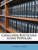 Cavalleria Rusticana: Scene Popolari (German Edition) (1147273057) by Verga, Giovanni