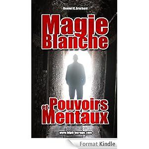 Magie blanche et pouvoirs mentaux.