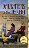 Daughters Of The Desert: Stories of Remarkable Women from Christian, Jewish and Muslim Traditions