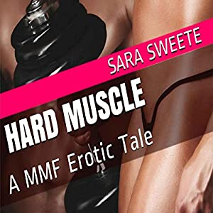 Hard Muscle: A MMF Erotic Tale Audiobook