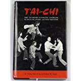 T'ai-Chi - The Supreme Ultimate Exercise for Health, Sport and Self-defense