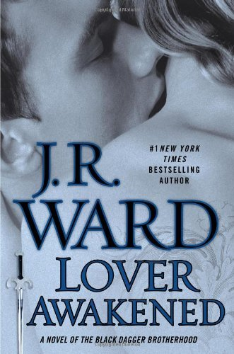 By J.R. Ward Lover Awakened (Black Dagger Brotherhood, Book 3) (Collectors)