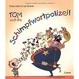 """Tom und die Schimpfwortpolizeivon """"Philip Militz"""""""