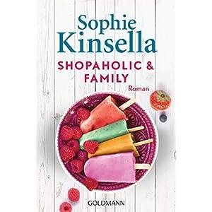 Shopaholic & Family: Ein Shopaholic-Roman 8 (Schnäppchenjägerin Rebecca Bloomwood)