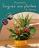 echange, troc Odile Koenig - Soignez vos plantes d'intérieur