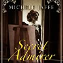 Secret Admirer (       UNABRIDGED) by Michelle Jaffe Narrated by David McAlister