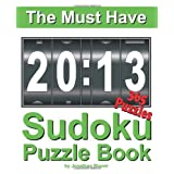 The Must Have 2013 Sudoku Puzzle Book: 365 Sudoku Puzzle Games to challenge you every day of the year. Randomly distributed and ranked from easy and moderate to cruel and deadly! Mammoth Sudoku ~ Jonathan Bloom