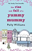 The Rise And Fall Of A Yummy Mummy