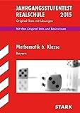 Jahrgangsstufentest Mathematik Bayern Realschule 6. Klasse